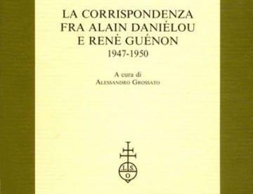 La correspondance entre Alain Daniélou et René Guénon